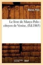 Le Livre de Marco Polo:  Citoyen de Venise, (Ed.1865)