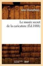 Le Musee Secret de La Caricature (Ed.1888)