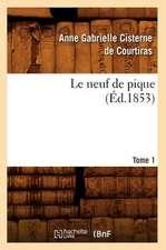Le Neuf de Pique. Tome 1 (Ed.1853)