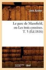 Le Parc de Mansfield, Ou Les Trois Cousines. T. 3 (Ed.1816)