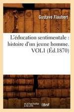 L'Education Sentimentale:  Histoire D'Un Jeune Homme. Vol1 (Ed.1870)