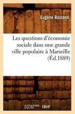 Les Questions D'Economie Sociale Dans Une Grande Ville Populaire a Marseille (Ed.1889)