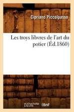 Les Troys Libvres de L'Art Du Potier