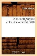 Notice Sur Mayotte Et Les Comores (Ed.1900)
