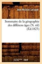 Sommaire de La Geographie Des Differens Ages (N. Ed) (Ed.1823)