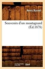 Souvenirs D'Un Montagnard (Ed.1878)