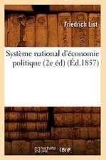 Systeme National D'Economie Politique (2e Ed) (Ed.1857)