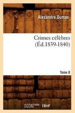 Crimes Celebres. Tome 8 (Ed.1839-1840)