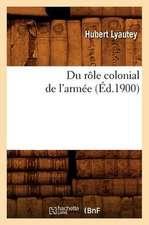 Du Role Colonial de L'Armee