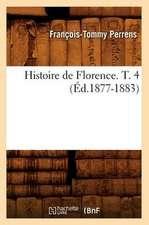 Histoire de Florence. T. 4