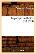 L'Apologie Du Theatre, (Ed.1639)