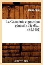 La Geometrie Et Practique Generalle D'Icelle (Ed.1602)