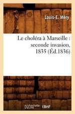 Le Cholera a Marseille:  Seconde Invasion, 1835 (Ed.1836)
