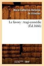 Le Favory:  Tragi-Comedie (Ed.1666)