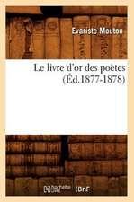 Le Livre D'Or Des Poetes (Ed.1877-1878)
