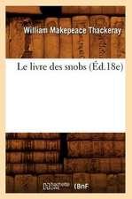 Le Livre Des Snobs (Ed.18e)