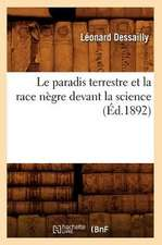 Le Paradis Terrestre Et La Race Negre Devant La Science (Ed.1892)