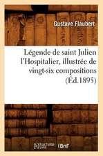 Legende de Saint Julien L'Hospitalier, Illustree de Vingt-Six Compositions (Ed.1895)