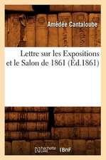 Lettre Sur Les Expositions Et Le Salon de 1861, (Ed.1861)