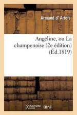 Angeline, Ou La Champenoise (2e Edition)