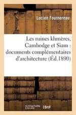 Les Ruines Khmeres, Cambodge Et Siam