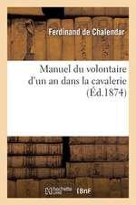Manuel Du Volontaire D'Un an Dans La Cavalerie