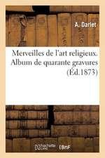 Merveilles de L'Art Religieux. Album de Quarante Gravures