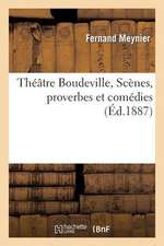 Theatre Boudeville. Premiere Partie, Scenes, Proverbes Et Comedies