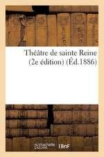 Theatre de Sainte Reine (2e Edition)