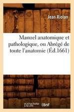 Manuel Anatomique Et Pathologique, Ou Abrege de Toute L'Anatomie