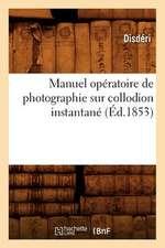 Manuel Operatoire de Photographie Sur Collodion Instantane