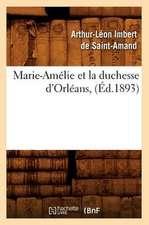 Marie-Amelie Et La Duchesse D'Orleans, (Ed.1893)
