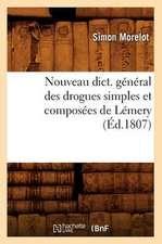 Nouveau Dict. General Des Drogues Simples Et Composees de Lemery (Ed.1807)