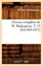 Oeuvres Completes de W. Shakespeare. T. 13 (Ed.1865-1872)