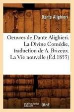 Oeuvres de Dante Alighieri. La Divine Comedie, Traduction de A. Brizeux. La Vie Nouvelle (Ed.1853)
