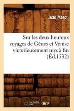 Sur Les Deux Heureux Voyages de Genes Et Venise Victorieusement Mys a Fin (Ed.1532)