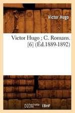 Victor Hugo; C. Romans. [6] (Ed.1889-1892)