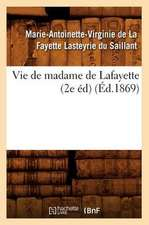 Vie de Madame de Lafayette (2e Ed)