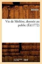 Vie de Moliere, Donnee Au Public