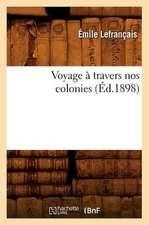 Voyage a Travers Nos Colonies (Ed.1898)