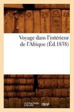 Voyage Dans L'Interieur de L'Afrique (Ed.1838)