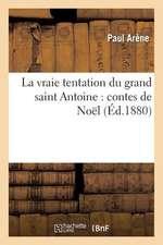 La Vraie Tentation Du Grand Saint Antoine