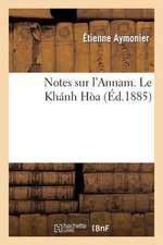Notes Sur L'Annam. Le Khanh Hoa