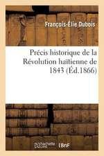 Precis Historique de La Revolution Haitienne de 1843