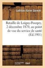 Bataille de Loigny-Pourpry, 2 Decembre 1870, Au Point de Vue Du Service de Sante