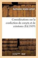 Considerations Sur La Confection de Corsets Et de Ceintures Propres A S Opposer a la Pernicieuse