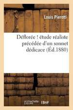Defloree ! Etude Realiste Precedee D Un Sonnet Dedicace