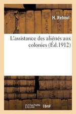 L Assistance Des Alienes Aux Colonies
