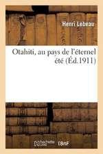 Otahiti, Au Pays de L Eternel Ete