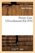 Pierrot. Cain. L Envoutement